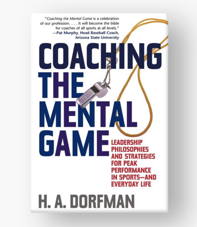 Coaching the Mental Game Leadership Philosophies and Strategies for Peak Performance in Sports