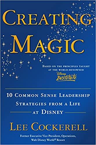 Creating-Magic-10-Common-Sense-Leadership-Strategies-from-a-Life-at-Disney-.jpg