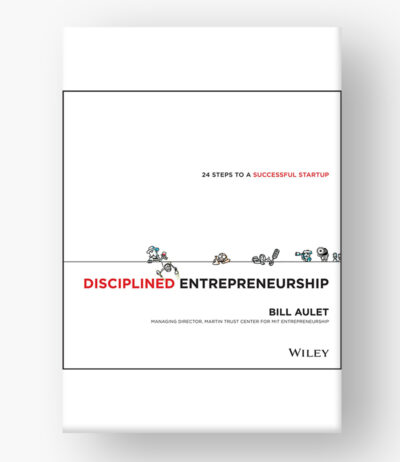 Disciplined Entrepreneurship-24 Steps to a Successful Startup