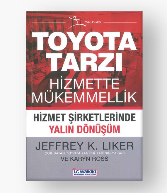 Toyota Tarzı Hizmette Mükemmellik Kitabı